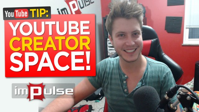 ★ YOUTUBE CREATOR SPACE! ➜ Impulse
