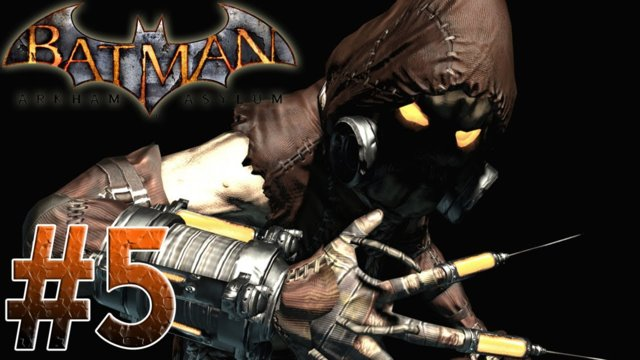 Arkham Asylum - Nothing to Fear! Batman Arkham Asylum Part 5