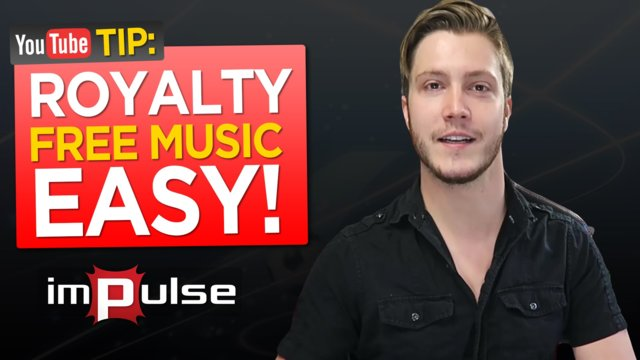 ★ FINDING ROYALTY FREE MUSIC! ➜ Impulse