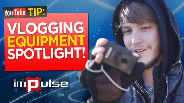 ★ VLOGGING EQUIPMENT SPOTLIGHT! ➜ Impulse