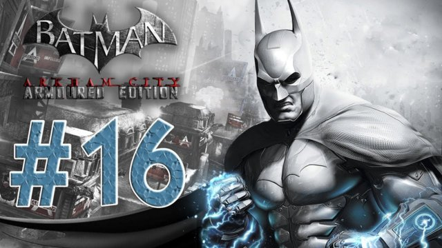 Batman arkham city - Armored Edition Wii U Walkthrough Part 16! Protocol 10