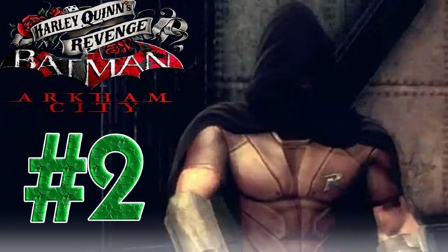Batman arkham city - Harley Quinn's Revenge Part 2 Breaking and Entering