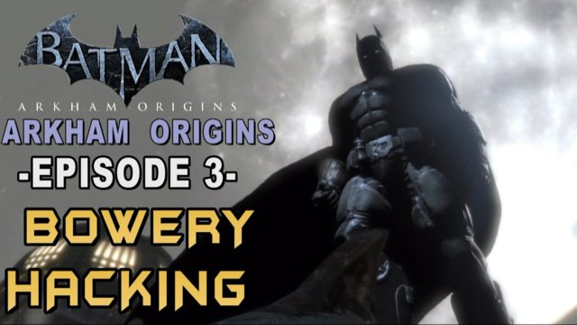 Batman: Arkham Origins - Walkthrough Part 3 The Arms Deal & Bowery Hacking
