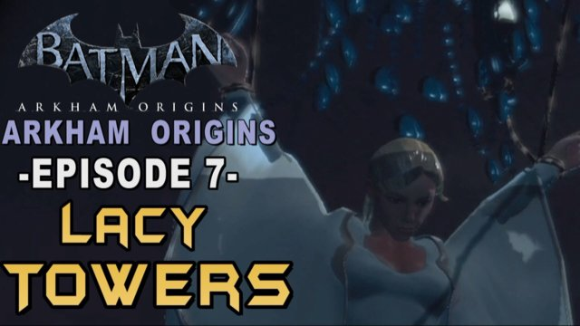 Batman: Arkham Origins - Walkthrough Part 7 Lacy Towers Murders