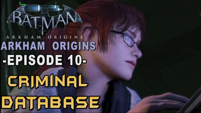 Batman: Arkham Origins - Walkthrough Part 10 GCPD Criminal Database