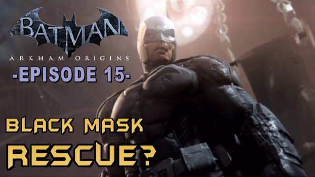 Batman: Arkham Origins - Walkthrough Part 15 Sionis Steel Mill Investigation