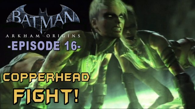 Batman: Arkham Origins - Walkthrough Part 16 Copperhead Boss Fight!