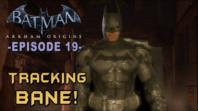 Batman: Arkham Origins - Walkthrough Part 19 Tracking down Bane!