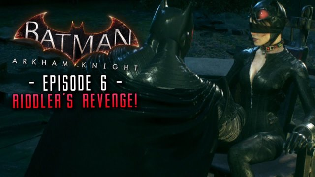 Batman Arkham Knight: Part 6 Riddler's Revenge saving Catwoman!