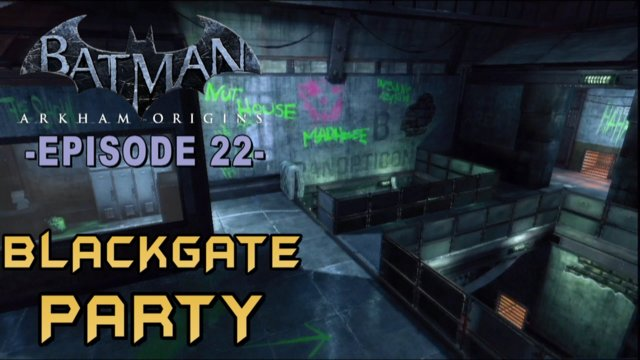 Batman Arkham Origins - Walkthrough Part 22 Back to Blackgate