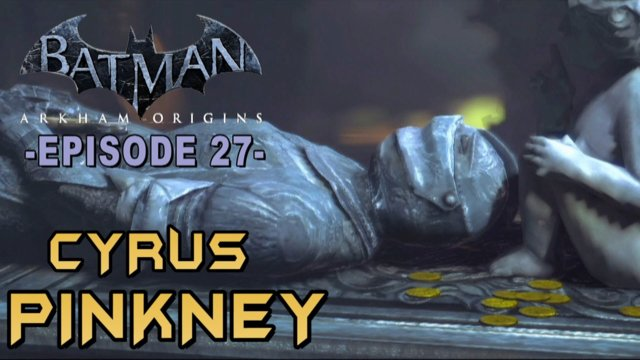 Batman Arkham Origins - Walkthrough Part 27 Cyrus Pinkney Plaque Guide & Gotham City Lore!
