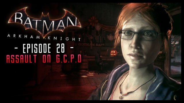 Batman Arkham Knight: PART 28 Assault on GCPD