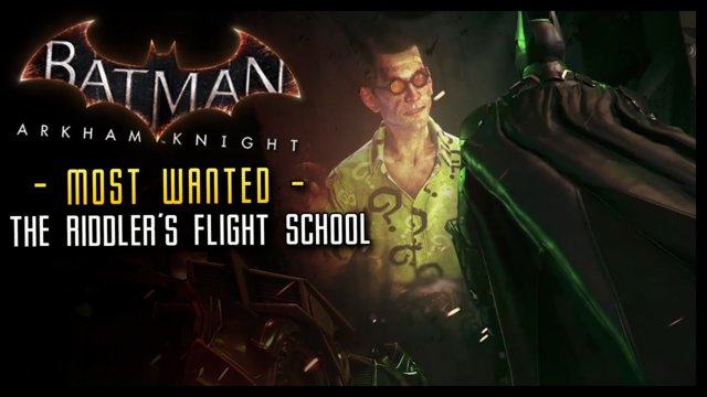 Batman Arkham Knight: 3 Most Wanted Riddler Challenges!