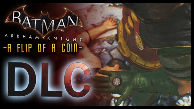 Batman Arkham Knight: DLC Flip of a Coin (Robin Story)