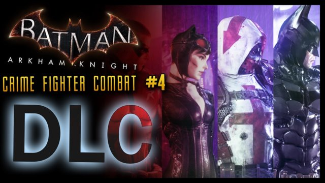 Batman Arkham Knight: DLC Crime Fighter Challenge Pack 4 COMBAT!
