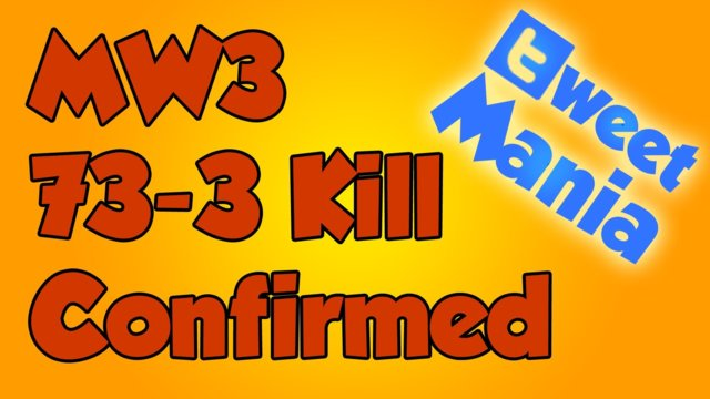 MW3 73-3 GW Kill Confirmed + TWEET Mania!