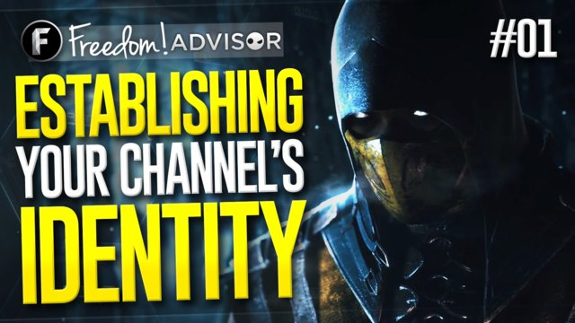 Establishing Your Channel's Identity : Freedom Advisor, Week 1