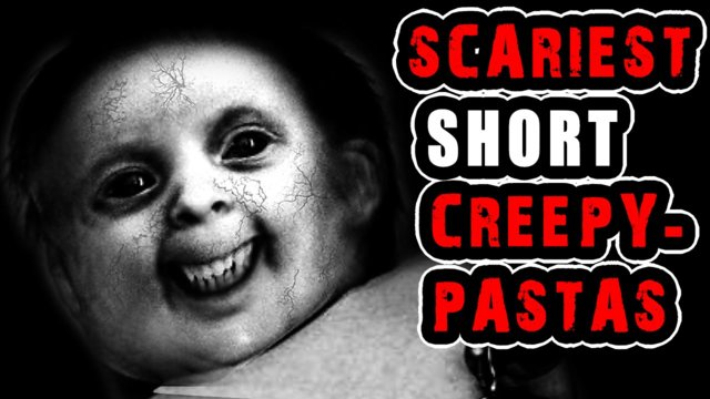 5 Scariest Short Creepypastas Ever!