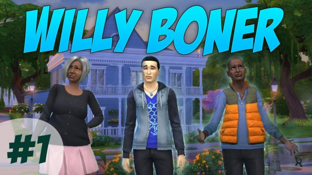 Adventures of Willy Boner : The Sims 4 - Funny Family Creation!
