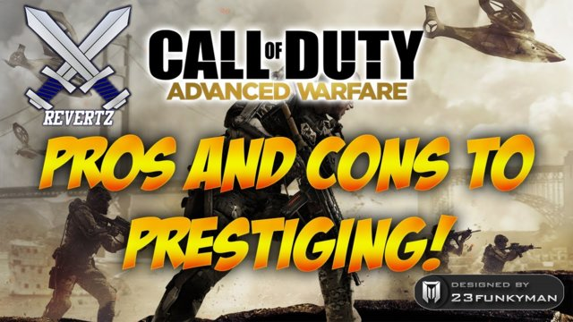 Call Of Duty Advanced Warfare Prestige Mode Pro's & Con's + What Happens When You Prestige