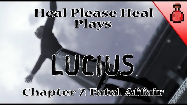 Lucius Chapter 7 - Fatal Affair