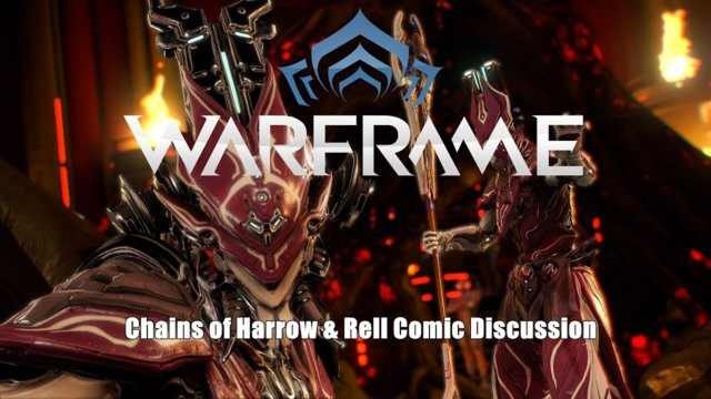 Warframe: Chains of Harrow & Rell Comic Coming Update Discussions