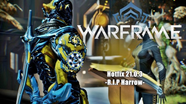 Warframe: Hotfix 21.0.3 - R.I.P. Harrow Update ?