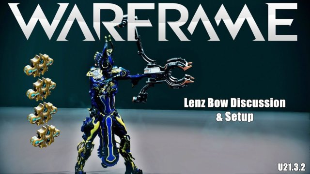 Warframe: LENZ Bow Discussion & Setup (U21.3.2)