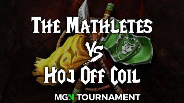★ The Mathletes vs Hoj Off Coil | MGN WoW Tournament