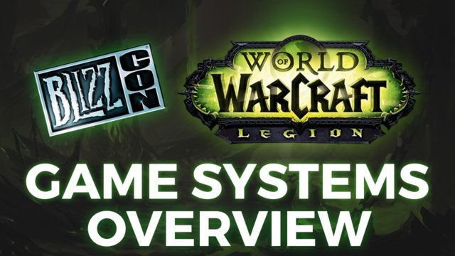 ★ WoW: Legion - Blizzcon Game Systems Overview!