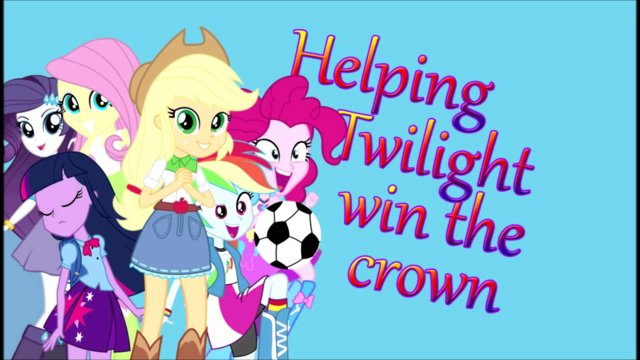 Helping Twilight Sparkle win the Crown Equestria Girls Midi 900 Subs
