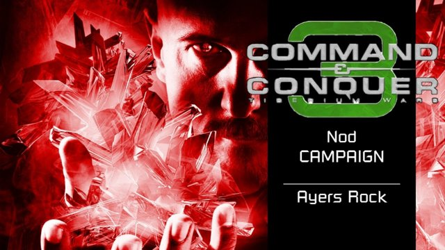 Command & Conquer 3: Tiberium Wars | Nod [13] | Ayers Rock [Story]