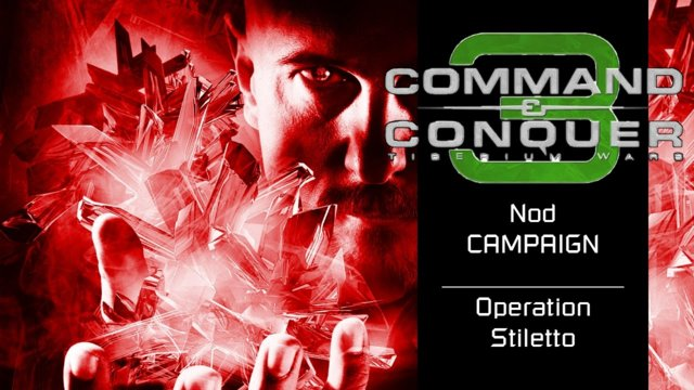 Command & Conquer 3: Tiberium Wars | Nod [16] | Operation Stiletto [Story]