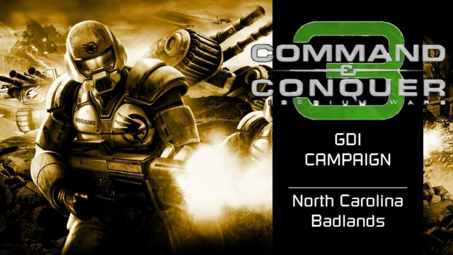 Command & Conquer 3: Tiberium Wars | GDI [1] | North Carolina Badlands [Story]