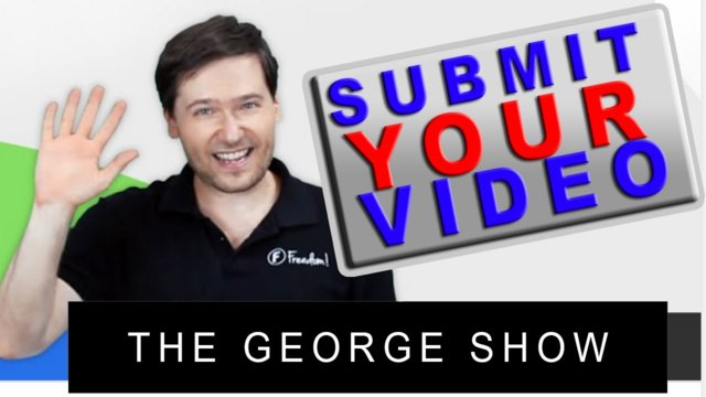 ★ Submit your video to George - Get promoted!