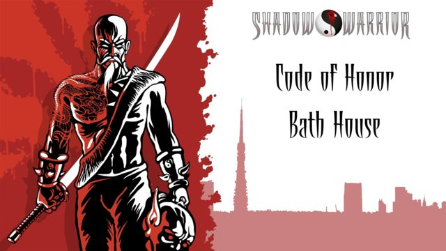 Shadow Warrior (Classic Redux) | Code of Honor | Bath House