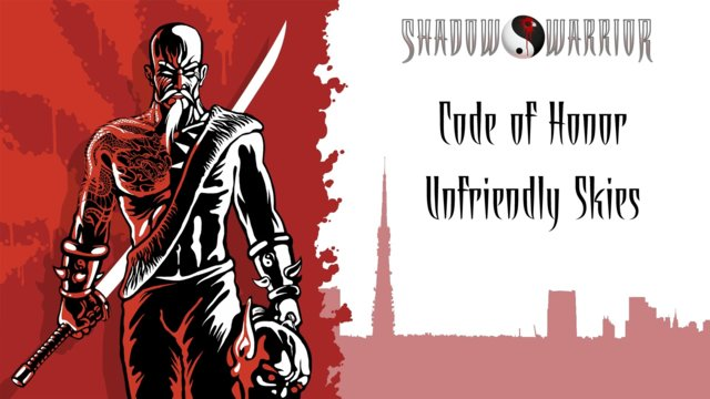 Shadow Warrior (Classic Redux) | Code of Honor | Unfriendly Skies