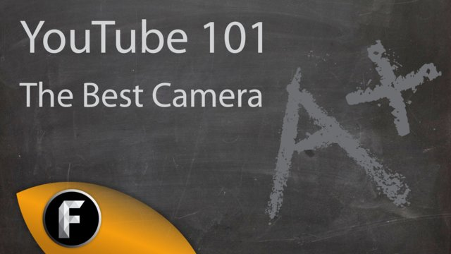 What is The Best Camera For YouTube? - YouTube 101