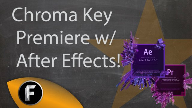 Youtube 101 | Chroma Keying in Premiere WITH AfterEffects