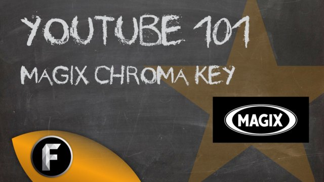 Youtube 101 | Magix Movie Edit Pro Chroma Key