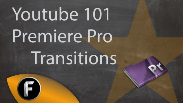 Youtube 101 | Premiere Pro: Transitions
