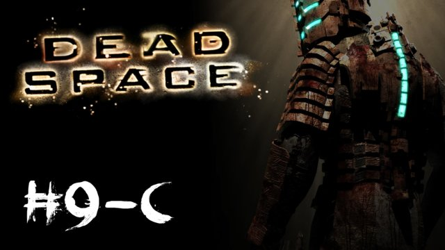 Dead Space - Dead on Arrival [3/3]