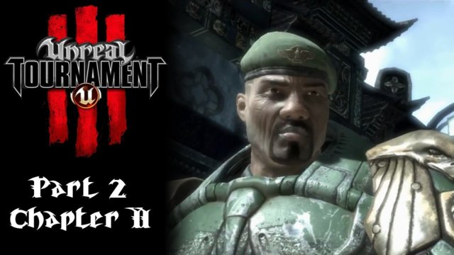 Unreal Tournament 3 [2] | Chapter II Intro & Shangri La
