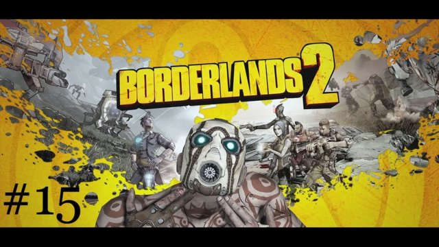 Borderlands 2 [15] | Princess Fluffybutt and the Best Tea Party Ever