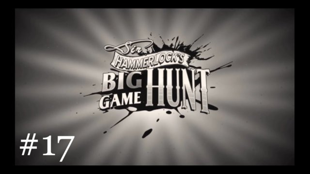 Sir Hammerlock's Big Game Hunt [17] | (Un)Marking Your Territory