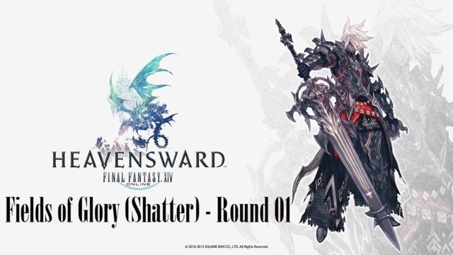Final Fantasy XIV: Heavensward - The Fields of Glory (Shatter) Round 01 (DRK)
