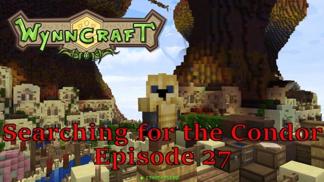 "Let's Play Wynncraft Episode 27 ""Searching for the Condor"""