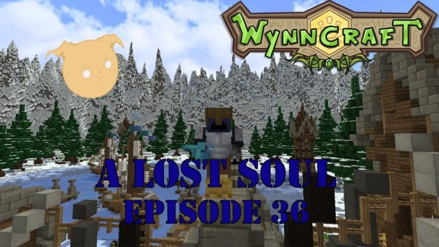 "Let's Play Wynncraft Episode 36 ""A Lost Soul"""