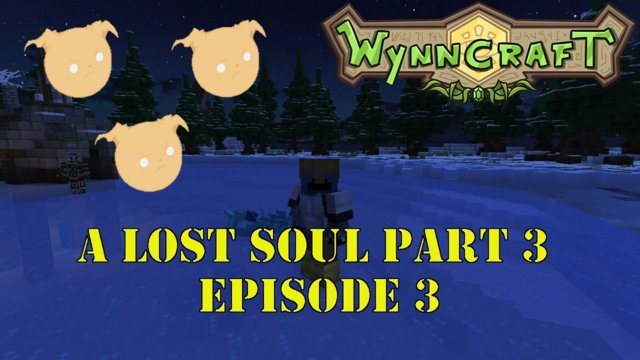 "Let's Play Wynncraft Episode 38 ""A Lost Soul Part 3"""