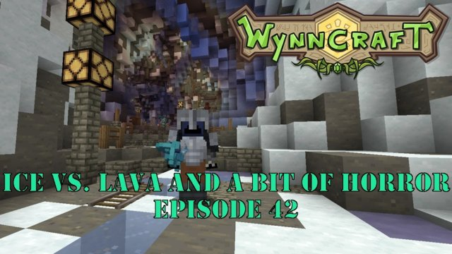 "Let's Play Wynncraft Episode 42 ""Ice Vs. Lava And A Bit Of Horror"